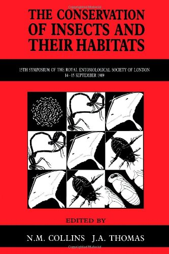 The Conservation of Insects and Their Habitats (SYMPOSIA OF THE ROYAL ENTOMOLOGICAL SOCIETY OF LONDON)