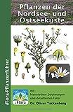 Pflanzen der Nordsee- und Ostseeküste (iFlora Pflanzenführer, Band 5)