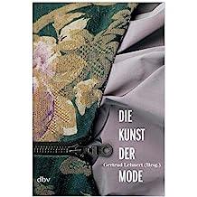 Die Kunst der Mode (Mode und Ästhetik - Schriftenreihe des Instituts für Designforschung)