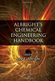 Albright's Chemical Engineering Handbook - Lyle Albright