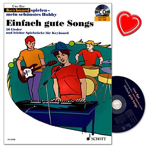 Einfach gute Songs - 50 Lieder und leichte Spielstücke - Spielbuch zu Keyboard spielen - mein schönstes Hobby mit CD und bunter herzförmiger Notenklammer