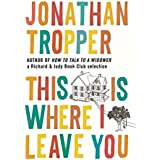 This Is Where I Leave You by Jonathan Tropper (2011-04-28)