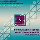 Digital Booklet: 2016 Texas Music Educators Association (Tmea): Sunnyvale High School Varsity Women's Choir [Live]