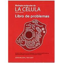 BIOL.MOLECULAR CELULA /LIBRO DE PROBLEMAS (BIOLOGIA CELULAR Y MOLECULAR)