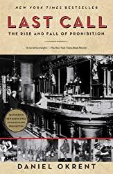 Last Call: The Rise and Fall of Prohibition by Daniel Okrent (2011-05-31)