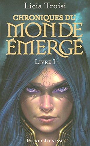 Chroniques du Monde émergé tome 1 (Pocket Jeunesse) par Licia Troisi