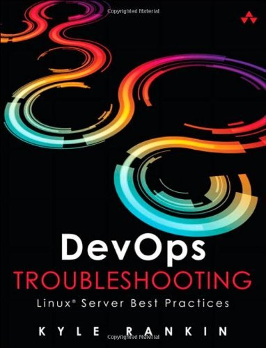 DevOps Troubleshooting: Linux Server Best Practices by Kyle Rankin (13-Nov-2012) Paperback