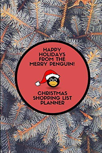 Happy Holidays From The Merry Penguin! Christmas Shopping List Planner -