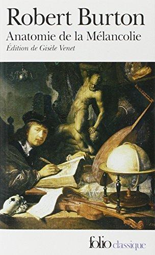 Anatomie de la mélancolie par Robert Burton (1577-1640)