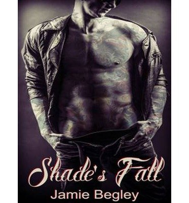 [( Shade's Fall (CD) (Last Riders #4) By Begley, Jamie ( Author ) Compact Disc Nov - 2014)] Compact Disc