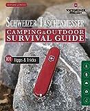 Schweizer Taschenmesser: Camping & Outdoor Survival Guide - Bryan Lynch