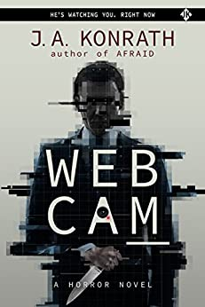 WEBCAM - A Novel of Terror (The Konrath Horror Collective) (English Edition)