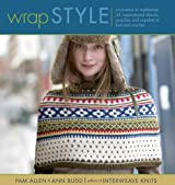 Wrap Style: Innovative to Traditional, 24 Inspirational Shawls, Ponchos & Capelets to Knit & Crochet by Pam Allen (2005-09-01)