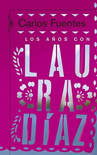 Los años con Laura Díaz eBook: Carlos Fuentes: Amazon.es: Tienda ...
