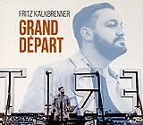 Songtexte von Fritz Kalkbrenner - Grand Départ