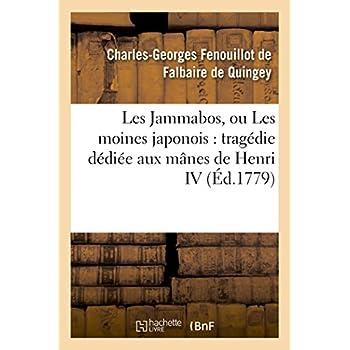 Les Jammabos, ou Les moines japonois : tragédie dédiée aux mânes de Henri IV, et suivie de remarques