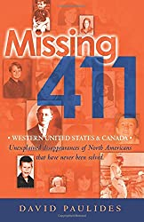 Missing 411-Western United States & Canada: Unexplained disappearances of North Americans that have never been solved