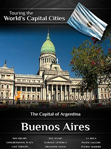 Touring the World's Capital Cities Buenos Aires: The Capital of Argentina [OV]
