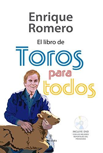 El libro de Toros para todos (Taurología) por José Enrique Romero Fernández