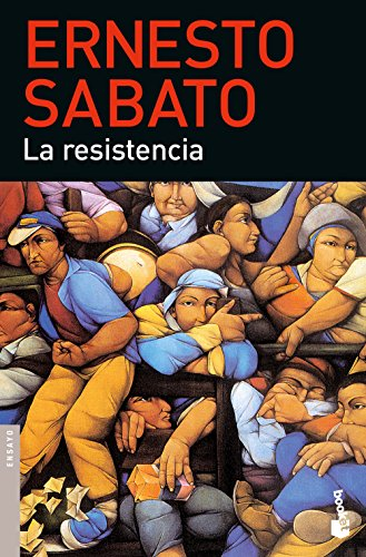 La resistencia por Ernesto Sabato
