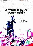 Printemps de Beyrouth, mythe ou réalité ?