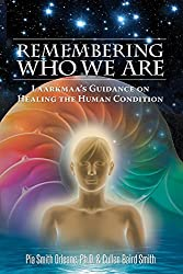 Remembering Who We Are: Laarkmaa's Guidance on Healing the Human Condition