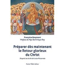 Préparer dès maintenant le Retour glorieux du Christ - D'après les écrits de Luisa Piccarreta