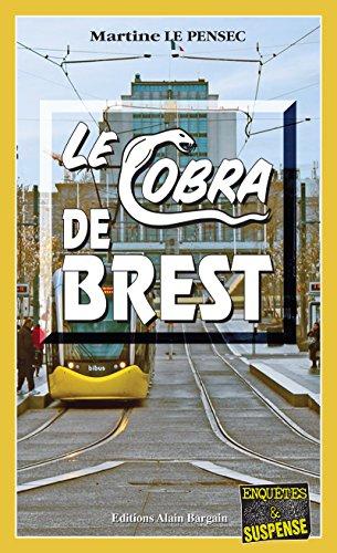 Le Cobra de Brest: Polar en milieu hospitalier (Enquêtes & Suspense)
