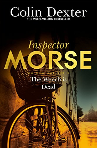 The Wench is Dead (Inspector Morse Series Book 8) by [Dexter, Colin]
