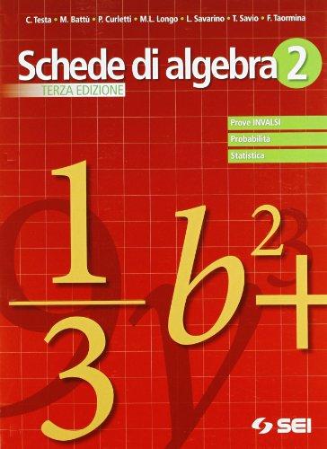 Schede di algebra. Prove INVALSI probabilità, statistica. Per le Scuole superiori: 2