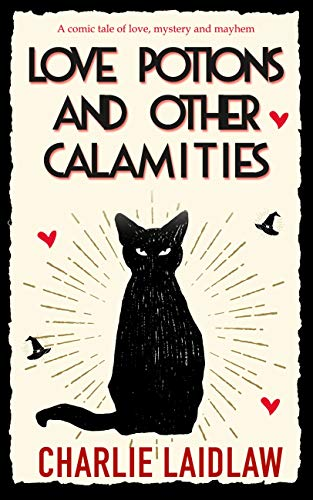 Love Potions and Other Calamities by [Laidlaw, Charlie]