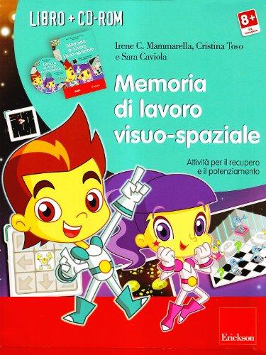 Memoria di lavoro visuo-spaziale. Attività per il recupero e il potenziamento. Con CD-ROM (Software didattico)