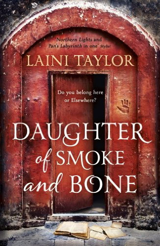 Daughter of Smoke and Bone: The Sunday Times Bestseller. Daughter of Smoke and Bone Trilogy Book 1 by [Taylor, Laini]
