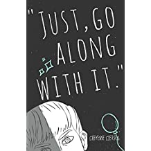 Just, Go Along With It. (English Edition)