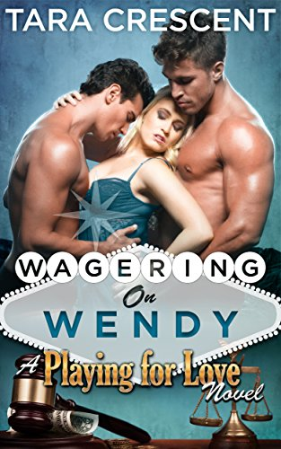wagering-on-wendy-a-mfm-menage-romance-playing-for-love-book-4