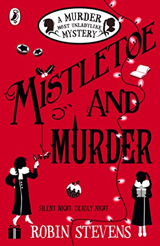Mistletoe and Murder: A Murder Most Unladylike Mystery (English Edition) -
