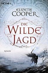 Die wilde Jagd: Roman