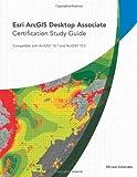 Esri ArcGIS Desktop Associate Certification Study Guide Pap/Dvdr S by Schmidts, Miriam (2013) Paperback