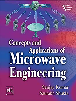 Concepts and Applications of MICROWAVE ENGINEERING by [KUMAR, SANJAY, SHUKLA, SAURABH]