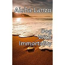 Dog With Immortality (English Edition)