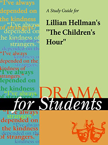 a-study-guide-for-lillian-hellmans-the-childrens-hour-drama-for-students