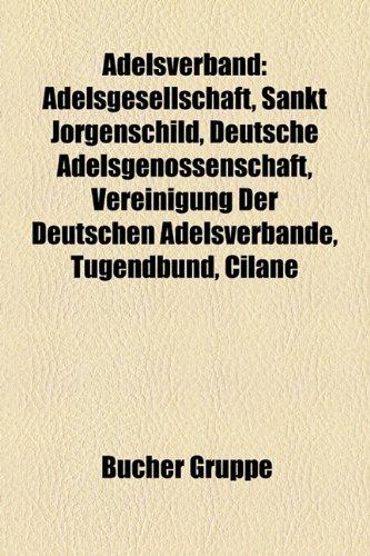Adelsverband: Adelsgesellschaft, Sankt Jorgenschild, Deutsche Adelsgenossenschaft, Vereinigung Der Deutschen Adelsverbande, Tugendbu