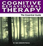 Cognitive Behavioural Therapy - The Essential Guide (Need2know)