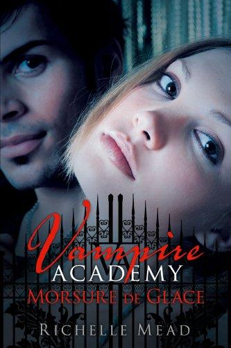 Vampire Academy, tome 2 : Morsure de glace par Richelle Mead