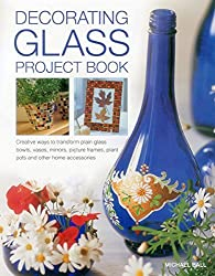 Decorating Glass Project Book by Michael Ball (2014-12-09)