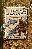 GUIDE DES ANIMAUX CACHES, TRAITE DE CRYPTOZOOLOGIE
