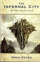 The Infernal City: An Elder Scrolls Novel by Greg Keyes (2009-11-27)