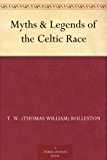 Myths & Legends of the Celtic Race (English Edition)