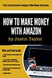 Amazon:: How to Make Money Series Book 2 of 10.Discover powerful ways to make money online with Amazon & earn up to $10 000 per month.Limited edition includes ... How to Make Money Series) (English Edition)