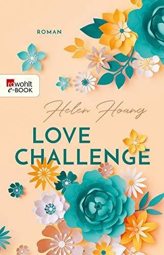 Love Challenge (KISS, LOVE & HEART-Trilogie 2) von [Hoang, Helen]